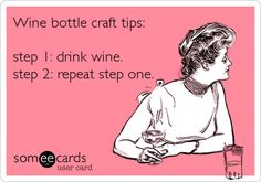 Wine bottle craft tips.  These are my kind of instructions!