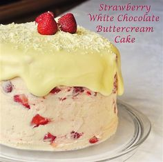Strawberry White Chocolate Buttercream Cake - Vanilla Cake, Then 8 Cups Of Powered Sugar And 2 Cups Of Butter! Topped With A White Chocolate Ganache Glaze. Don't Forget The 3 Cups Of Fresh Strawberries. Rock Recipes, Cake Recipes, Dessert Recipes, Frosting Recipes, Tea Recipes, Holiday Recipes, Just Desserts, Delicious Desserts, Yummy Food