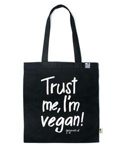 Gary Mash - Tasche Trust me, I'm vegan! Vegan Fashion, Longsleeve, Trust Me, Go Shopping, Make Me Smile, Fairtrade, Reusable Tote Bags, Super, Totes