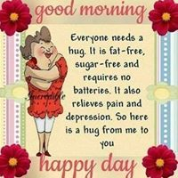 Happy Day Quotes, Morning Wishes Quotes, Good Morning Friends Quotes, Hug Quotes, Good Morning Beautiful Quotes, Good Day Quotes, Good Morning Inspirational Quotes, Good Morning Messages, Good Morning Greetings