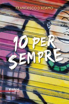 """""""10 per sempre"""" di Francesco D'Adamo"""