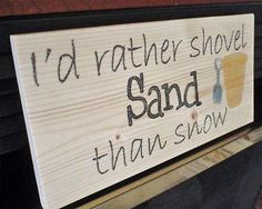 Beach sign, beach decor ,nautical decor, I'd rather shovel sand than snow | Home & Garden, Home Décor, Plaques & Signs | eBay!