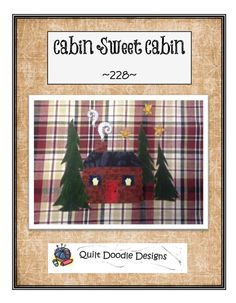 Cabin Sweet Cabin Applique Pattern by quiltdoodledesigns on Etsy, $4.00