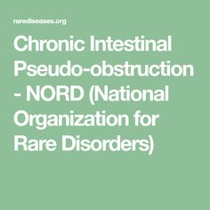 Chronic Intestinal Pseudo-obstruction - NORD (National Organization for Rare Disorders) Rare Disorders, Rare Disease, Health Fitness, Organization, Classic, Rest, Content, Getting Organized, Organisation