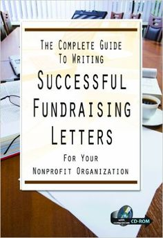 The Complete Guide to Writing Successful Fundraising Letters for Your Non Profit Organization: With Companion CD-ROM eBook: Charlotte Rains Dixon: Amazon.co.uk: Books