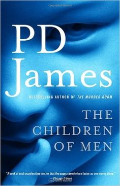 The Children of Men by PD James.