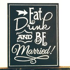 Eat Drink and Be Married Wedding Sign by Jazzy Chalks