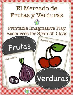 El mercado de frutas y verduras printable dramatic play set.. print out 24 fruits & veggies, 'mercado' signs, play money and more to practice vocabulary centered around going to the market. Mundo de Pepita, Resources for Teaching Spanish to Children