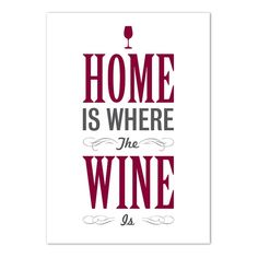 Home is where the wine is!