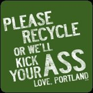 Living in Portland, I know this to be true...