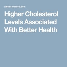 Higher Cholesterol Levels Associated With Better Health