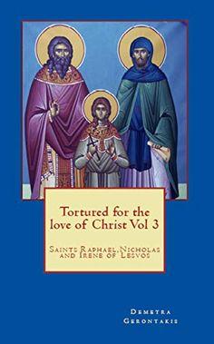 Tortured for the love of Christ Vol 3 St Raphael, Christ, Saints, Prayers, Love, Reading, Movie Posters, Amazon, Santos