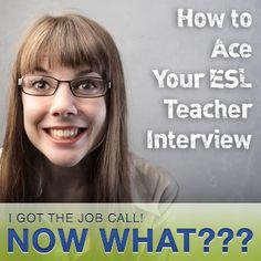 I Got the Job Call! Now What? Acing Your ESL Teacher Interview