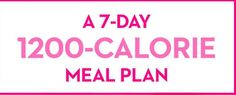 Weight Watchers Recipes and Tips. |   A 7-Day, 1200-Calorie Meal Plan