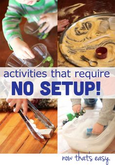 Simple and fast! The best kind of toddler activities! Activities that don't require any setup!