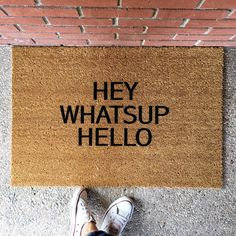 "the ""hey, whatsup, hello"" doormat - funny doormats - cute welcome mats - custom doormats - housewarming gifts"