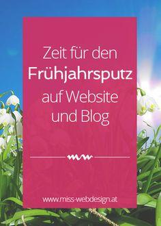 Es ist Zeit für den Frühjahrsputz auf deiner Website und deinem Blog, denn auch kleine Veränderungen und Details, haben eine große Wirkung und hinterlassen einen positiven Eindruck bei deinen Lesern. | miss-webdesign.at