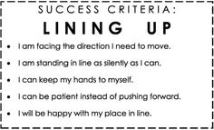 """Mrs FDK Doyle - Kindergarten Success Criteria: Lining Up (update: I would probably change my wording on the last point or not include it at all. 'Happy', an emotion, should not be connected to this action in this way. """"I accept my spot in line"""", maybe? Paragraph Writing, Persuasive Writing, Writing Rubrics, Opinion Writing, Learning Targets, Learning Goals, Behaviour Management, Classroom Management, Visible Learning"""