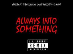 """JESSIE SPENCER: Stalley featuring Ty Dolla $ign, Casey Veggies, and Kurupt - """"Always Into Something (Remix)"""""""