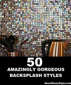 50 Amazingly Gorgeous Backsplash Styles