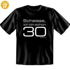 Scheisse, ich bin schon 30 ...FUN-SHIRT GEBURTSTAG Farbe: schwarz in Größe: XXL (*Partner-Link)
