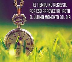 El tiempo no regresa... ¡Buenas Noches!