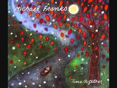 Now That the Summer's Here - Michael Franks