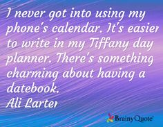 I never got into using my phone's calendar. It's easier to write in my Tiffany day planner. There's something charming about having a datebook. Blank Monthly Calendar, Ali Larter, Use Me, Day Planners, Tiffany, Writing, Search, Day Designer Planner, Searching