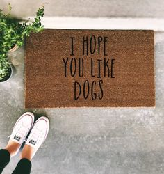 I Hope You Like Dogs Doormat - Funny Hand painted Door Mat Q. - I Hope You Like Dogs Doormat – Funny Hand painted Door Mat Quote Unique Cute Home Decor Dogs Dog - Cute Home Decor, Unique Home Decor, Funny Home Decor, Doormat Quotes, Outdoor Acrylic Paint, Dog Quotes Funny, Mom Quotes, Funny Doormats, Boho Home