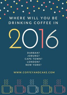 2016 is here and we cannot wait for the adventure that awaits, the many coffee shops to visit in We are in the process of planning a coffee tour to a new continent so hold thumbs for that upd. Coffee Shops, Coffee Drinks, Continents, Adventure, How To Plan, Cake, Shopping, Kuchen, Adventure Movies