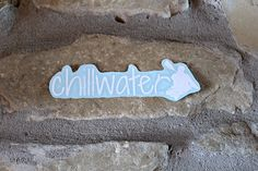 Chillwater - Fine Apparel for the Truly Chilled / Tees, Hats & Gifts Kayak Stickers, White Letters, Letter Logo, One Design, Kayaking, Helmet, Laptop, Window, Surface