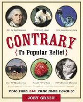 Buy Contrary to Popular Belief: More than 250 False Facts Revealed by Joey Green and Read this Book on Kobo's Free Apps. Discover Kobo's Vast Collection of Ebooks and Audiobooks Today - Over 4 Million Titles! Used Books, My Books, False Facts, Head In The Sand, Speed Of Sound, Green Books, Retelling, Trivia, Fun Facts