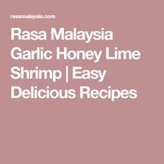 Rasa Malaysia Garlic Honey Lime Shrimp   Easy Delicious Recipes