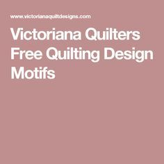Victoriana Quilters Free Quilting Design Motifs