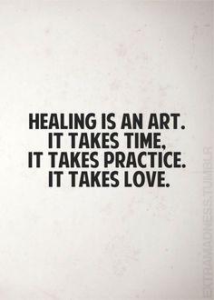 Healing is an art.