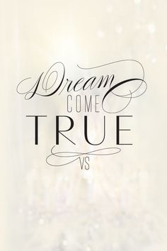 Dream come true. Quotes To Live By, Me Quotes, Hopes And Dreams, Dream Come True, Always And Forever, Beautiful Words, Favorite Quotes, Victoria Secret, Typography
