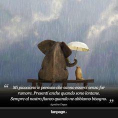 """""""Mi piacciono le persone che sanno esserci senza far rumore. Presenti anche quando sono lontane. Sempre al nostro fianco quando ne abbiamo bisogno."""" A. Degas"""