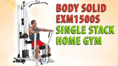Body Solid EXM1500S Single Stack Home Gym Review Body Solid EXM1500S