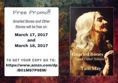 ~~~Free Promo~~~  I'm giving away Gnarled Bones and Other Stories for FREE today and tomorrow to celebrate my March birthday! For more details with links on where to get it, see below. https://thedreambook.wordpress.com/2017/03/17/tam-may-author-birthday-free-promo/