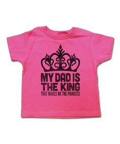 Hot Pink 'My Dad is the King' Tee - Toddler & Girls