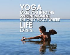 #Yoga take you into the Present Moment. The only place where LIFE Exists <3 (y) #YogaEveryDay #YogaforHealth