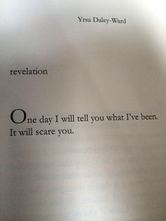 "Revelation by Yrsa Daley-Ward from the book Bone. ""One day I will tell you what…"