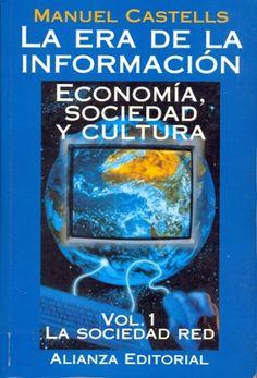 La era de la información 1 - La sociedad red / Manuel Castells