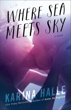 Where Sea Meets Sky by Karina Halle • March 31st, 2015 • Click on Image for Summary!