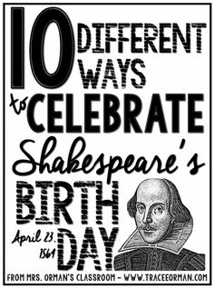 10 Ways to Celebrate Shakespeare's Birthday - www.traceeorman.com