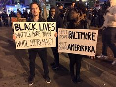 """Notice that's a white guy holding that sign that says """"Black lives matter more than white supremacy"""". Protest Posters, Protest Signs, Dear Black People, White People, Baltimore Riots, Black Actors, Power To The People, Oppression, Black Is Beautiful"""