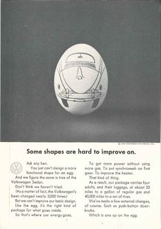 Bill Bernbach, Some shapes are hard to improve on. The egg and the VW beetle design, 1963. DDB, NY
