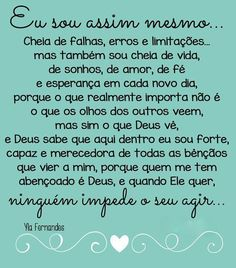 I Am That Way - Reflection Messages Portuguese Quotes, Jesus Loves Me, Some Words, Positive Vibes, Life Lessons, Reflection, Love You, Inspirational Quotes, Positivity