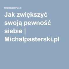 Jak zwiększyć swoją pewność siebie | Michalpasterski.pl