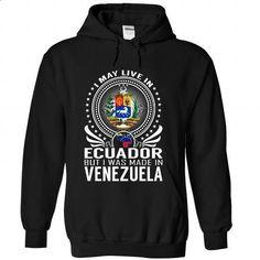Live in Ecuador - Made in Venezuela - #cheap tees #hooded sweater. BUY NOW => https://www.sunfrog.com/States/Live-in-Ecuador--Made-in-Venezuela-uskxmwhixo-Black-Hoodie.html?60505
